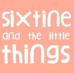 Sixtine And The Little Things